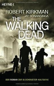 The Walking Dead: Roman (Band 1) von Robert Kirkman und Jay Bonansinga